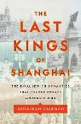 Cover-Bild zu The Last Kings of Shanghai (eBook) von Kaufman, Jonathan