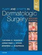 Cover-Bild zu Flaps and Grafts in Dermatologic Surgery von Rohrer, Thomas E., MD (Associate Clinical Professor of Dermatology, Brown University School of Medicine, Providence, RI, USA; Private Practice, SkinCare Physicians, Chestnut Hill, MA, USA)