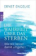 Cover-Bild zu Die Wahrheit über das Sterben von Engelke, Ernst