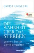 Cover-Bild zu Die Wahrheit über das Sterben (eBook) von Engelke, Ernst