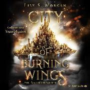 City of Burning Wings. Die Aschekriegerin (Audio Download) von Morgan, Lily S.