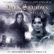 Cover-Bild zu Manning, Stuart: Dark Shadows, 4: The Ghost Watcher (Unabridged) (Audio Download)