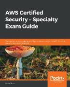 Cover-Bild zu Stuart Scott, Scott: AWS Certified Security - Specialty Exam Guide (eBook)