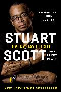 Cover-Bild zu Scott, Stuart: Every Day I Fight (eBook)