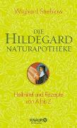 Cover-Bild zu Die Hildegard-Naturapotheke von Strehlow, Wighard