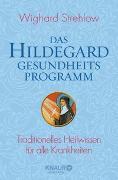 Cover-Bild zu Das Hildegard-Gesundheitsprogramm von Strehlow, Wighard