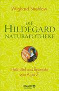 Cover-Bild zu Die Hildegard-Naturapotheke (eBook) von Strehlow, Wighard