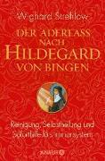 Cover-Bild zu Die Kunst der Heilung nach Hildegard von Bingen (eBook) von Strehlow, Wighard