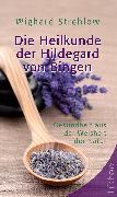 Cover-Bild zu Die Heilkunde der Hildegard von Bingen (eBook) von Strehlow, Wighard