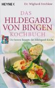 Cover-Bild zu Das Hildegard-von-Bingen-Kochbuch von Strehlow, Wighard