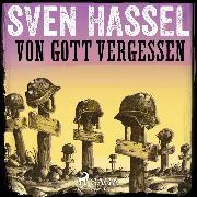 Cover-Bild zu Hassel, Sven: Von Gott vergessen (Audio Download)