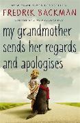 Cover-Bild zu My Grandmother Sends Her Regards and Apologises von Backman, Fredrik