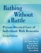 Cover-Bild zu Bathing Without a Battle: Person-Directed Care of Individuals with Dementia von Barrick, Ann Louise (Hrsg.)