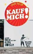 Cover-Bild zu Kaller, Nunu: Kauf mich!