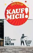 Cover-Bild zu Kaller, Nunu: Kauf mich! (eBook)