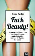 Cover-Bild zu Kaller, Nunu: Fuck Beauty! (eBook)