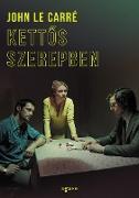 Cover-Bild zu Kettos szerepben (eBook) von le Carré, John