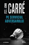 Cover-Bild zu Pe serviciul adversarului (eBook) von Le Carre, John