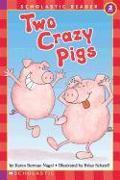 Cover-Bild zu Two Crazy Pigs (Scholastic Reader, Level 2) von Nagel, Karen Berman