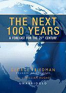 Cover-Bild zu The Next 100 Years: A Forecast for the 21st Century von Friedman, George