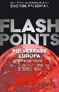 Cover-Bild zu Flashpoints - Pulverfass Europa (eBook) von Friedman, George