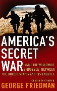 Cover-Bild zu America's Secret War von Friedman, George