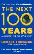 Cover-Bild zu The Next 100 Years von Friedman, George (Author)