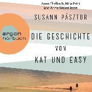 Cover-Bild zu Pásztor, Susann: Die Geschichte von Kat und Easy (Ungekürzte Lesung) (Audio Download)