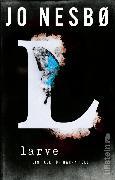 Cover-Bild zu Die Larve (eBook) von Nesbø, Jo