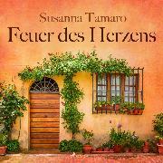 Cover-Bild zu Feuer des Herzens (Ungekürzt) (Audio Download) von Tamaro, Susanna