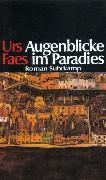 Cover-Bild zu Augenblicke im Paradies von Faes, Urs