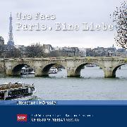 Cover-Bild zu Paris. Eine Liebe (Audio Download) von Faes, Urs
