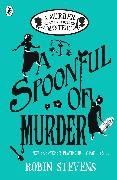 Cover-Bild zu Stevens, Robin: A Spoonful of Murder