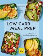 Cover-Bild zu Low Carb Meal Prep von Merz, Lena