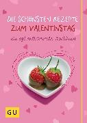 Cover-Bild zu Die schönsten Rezepte zum Valentinstag (eBook) von Bodensteiner, Susanne