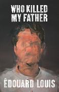 Cover-Bild zu Who Killed My Father von Louis, Edouard