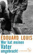 Cover-Bild zu Wer hat meinen Vater umgebracht von Louis, Édouard