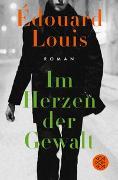 Cover-Bild zu Im Herzen der Gewalt von Louis, Édouard