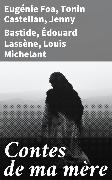 Cover-Bild zu Contes de ma mère (eBook) von Foa, Eugénie