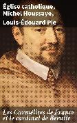 Cover-Bild zu Les Carmélites de France et le cardinal de Bérulle (eBook) von Houssaye, Michel