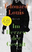 Cover-Bild zu Im Herzen der Gewalt (eBook) von Louis, Édouard