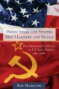 Cover-Bild zu Mackenzie, Ross: When Stars and Stripes Met Hammer and Sickle