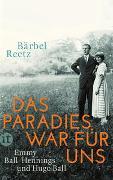 Cover-Bild zu Reetz, Bärbel: Das Paradies war für uns