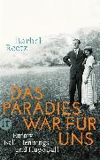 Cover-Bild zu Reetz, Bärbel: Das Paradies war für uns (eBook)