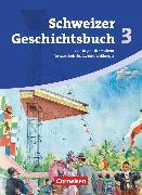 Schweizer Geschichtsbuch, Aktuelle Ausgabe, Band 3, Vom Beginn der Moderne bis zum Ende des Zweiten Weltkrieges, Schülerbuch von Gross, Christophe