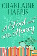 Cover-Bild zu Harris, Charlaine: Fool and His Honey (eBook)