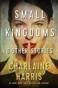Cover-Bild zu Harris, Charlaine: Small Kingdoms and Other Stories (eBook)