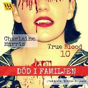 Cover-Bild zu Harris, Charlaine: Död i familjen (Audio Download)