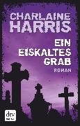 Cover-Bild zu Harris, Charlaine: Ein eiskaltes Grab (eBook)
