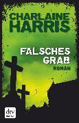 Cover-Bild zu Harris, Charlaine: Falsches Grab (eBook)
